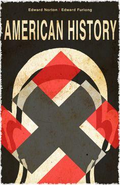 American History X 5 de 5 Director: Tony Kaye X Movies, Good Movies, Awesome Movies, Minimal Movie Posters, Cool Posters, American History X, Badass Movie, English Movies, Alternative Movie Posters