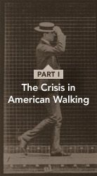 Walking. Why it's important, and why we are doing it less in America.