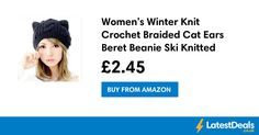 Women's Winter Knit Crochet Braided Cat Ears Beret Beanie Ski Knitted Hat Cap, £2.45 at Amazon