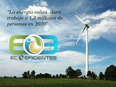 Que es la energía eólica y como es su funcionamiento? Enteraré de todo en Ecoeficientes.com