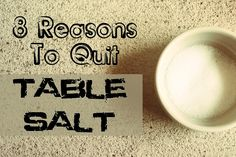 8 Reasons to Quit Table Salt