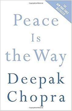 Peace Is the Way: Bringing War and Violence to an End (Chopra, Deepak): Deepak Chopra: 9780307339812: Amazon.com: Books