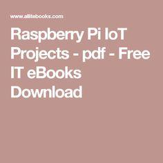 Raspberry Pi IoT Projects - pdf - Free IT eBooks Download