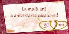 Felicitari aniversare De Casatorie - La multi ani la aniversarea casatoriei! 30 ani Birthday Wishes, Home Decor, Business, Google, Photos, Beautiful, Decoration Home, Pictures, Room Decor