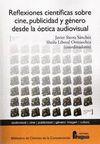 Reflexiones científicas sobre cine, publicidad y género desde la óptica audiovisual / Javier Sierra Sánchez & Sheila Liberal Ormaechea (Coordinadores)