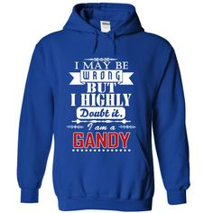 [Top tshirt name list] I may be wrong but I highly doubt it I am a GANDY  Discount Codes  GANDY are you tired of having to explain yourself? With these T-Shirts you no longer have to. I may be wrong but I highly doubt it I am a GANDY. Grab yours TODAY! If its not for you you can search your name or your friends name.  Tshirt Guys Lady Hodie  SHARE and Get Discount Today Order now before we SELL OUT  Camping adolph tshirt be wrong but i highly doubt it am gandy i am gandy
