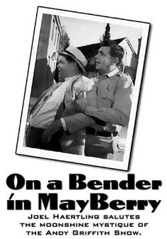 Andy Griffith Show is widely considered one of the most innocent and endearing television shows of all times.    Yet drunkenness and moonshining were major comic devices used on the show across eight seasons