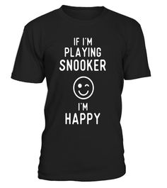 "# Happy Snooker T Shirts. Best Gifts for Snooker Players. .  Special Offer, not available in shops      Comes in a variety of styles and colours      Buy yours now before it is too late!      Secured payment via Visa / Mastercard / Amex / PayPal      How to place an order            Choose the model from the drop-down menu      Click on ""Buy it now""      Choose the size and the quantity      Add your delivery address and bank details      And that's it!      Tags: Gifts for snooker players…"