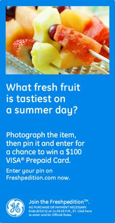 What fresh food is tastiest on a summer day? Photograph the item, then pin it and enter for a chance to win a $100 Visa prepaid card. Enter your pin on freshpedition.com now!