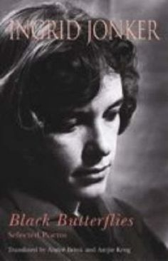 Black Butterflies (Selected Poems): Ingrid Jonker. Translation by Andre Brink, Antjie Krog