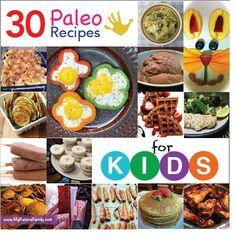 30 Paleo Recipes for Kids.  Great for the picky adults too!