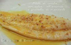 La cucina di Esme: Filetti di rombo con salsa all'arancia e granella di mandorle
