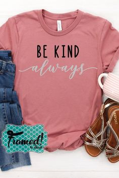 """Our t-shirts feature super soft fabrics, unique designs, fun colors and a super comfortable fit. Check out some adorable looks that were put together for us using this months """"Be Kind Always"""" Tee from Framed! by Sarah Monogram Shirts, Vinyl Shirts, Personalized T Shirts, Custom Shirts, Cute Tshirts, Cool Shirts, Helly Hansen, Cute Shirt Designs, New T Shirt Design"""