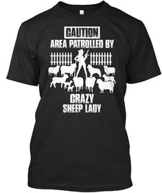 Caution Area Patrolled By Crazy Sheep Lady Black T-Shirt Front