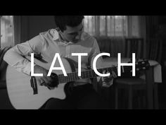 ▶ Latch - Disclosure feat. Sam Smith (fingerstyle guitar cover by Peter Gergely) - YouTube