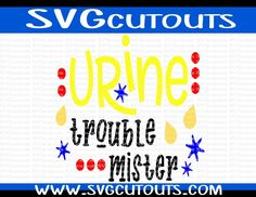 Urine Trouble Mister Design, SVG, Eps, Dxf Formats, Cutting Machine Files, Silhouette, Cricut, Toilet Paper Cutting Files, INSTANT DOWNLOAD by SVGcutouts on Etsy