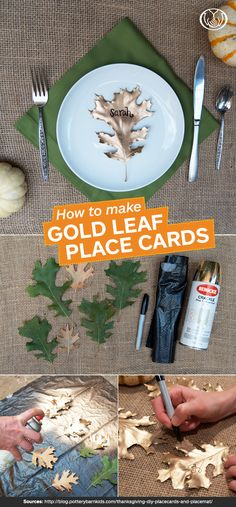 Dinner Place Cards for Your First Thanksgiving   Looking to create simple but beautiful place cards for your Thanksgiving table? Here's a perfect DIY project for the first-time host. You'll need: leaves, gold metallic spray paint, a black permanent marker and a trash bag. 1. Spray paint the leaves outside on newspaper or a trash bag and let dry (look for fresh, softer leaves; the dry ones break apart). 2. Personalize each leaf using the black marker. 3. Place in the center of each dinner…
