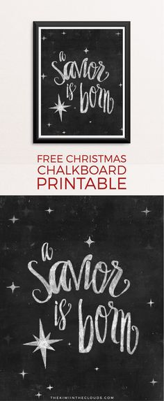 A Savior is Born Christmas Free Printable   Remember the reason for the season with this chalkboard art free printable. Click through to download yours today!