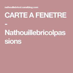 CARTE A FENETRE - Nathouillebricolpassions