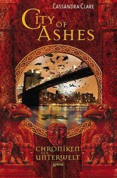 Cassandra Clare: Chroniken der Unterwelt - City of Ashes (2)