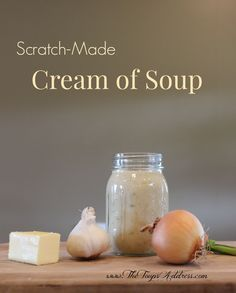 Ditch the can! Super easy homemade cream of soup, ready in 15 min!