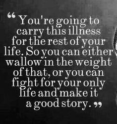 I chose to fight for the better and find my way back to some health stability. I chose to fight for the better and find my way back to some health stability. Now Quotes, Great Quotes, Quotes To Live By, Motivational Quotes, Inspirational Quotes, Fight For Life Quotes, Welcome To My Life, Chronic Illness Quotes, Mental Illness