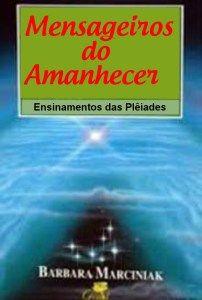 OS CIENTISTAS DA NOVA ERA-segunda parte-Bárbara Marciniak e os Mensageiros do Amanhecer | A Luz é Invencível