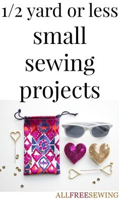 Check out these simple sewing projects that barely take any fabric to make. Easy sewing projects that use only half a yard of fabric are usually quick and cute. If you're looking to learn how to use up scraps, these small sewing projects will do the trick.