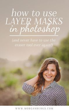 How to use layer masks in Photoshop (so you never have to use the eraser tool again!) | Find more free tutorials at www.morganburks.com