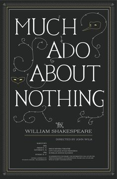 a literary analysis of comedy in much ado about nothing by william shakespeare It would be all to easy to dismiss the character of dogberry in william  shakespeare's much ado about nothing as so much comedic nonsense, as just  another.