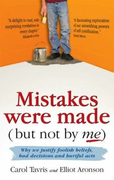 Mistakes Were Made (but Not by Me): Why We Justify Foolish Beliefs, Bad Decisions and Hurtful Acts by Carol Tavris, http://www.amazon.co.uk/gp/product/1905177216/ref=cm_sw_r_pi_alp_vP3krb1HCTMZ5
