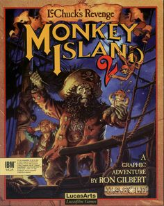 Monkey Island 2 - LeChuck's Revenge [MSDOS][1991]    Game was also released on Mac OS, Amiga, FM Towns - I wish I could still play this!