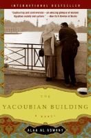 The Yacoubian building / Alaa Al Aswany ; translated by Humphrey Davies. January 2015
