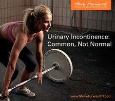It's not uncommon for women, and men, to leak urine during workouts. But that doesn't mean it's normal. In a Move Forward Radio podcast, physical therapists explain how stress induced urinary incontinence can be corrected.