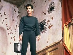 """""""The Money Pit""""  with Tom Hanks. This is how I feel some days!"""