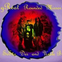 GREAT ROUNDED MIRROR Sista Des-Uncle B by Despina Voulgari-Sista Des on SoundCloud cover by Pan Hartou