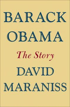 Barack Obama: The Story by David Maraniss | Non-fiction | Based on hundreds of interviews and documents, this book chronicles the forces that shaped the first black president of the United States and explains why he thinks and acts as he does. | Find it at PCLS: http://catalog.popelibrary.org/polaris/