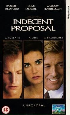Indecent Proposal (1993) - Robert Redford, Demi Moore, Woody Harrelson...decisions, decisions.