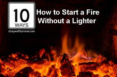 You should know several ways to start a fire if you don't have a lighter or matches available. Here are 10 you probably don't know. http://graywolfsurvival.com/3137/creative-ways-start-fire-without-lighter/
