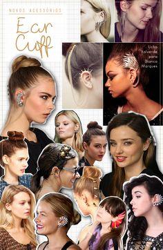 Ear cuff: A ideia é ser um brinco para toda a orelha. Pode ficar preso de vários jeitos: usando a base normal de um brinco, encaixando atrás ou nas cartilagens laterais.