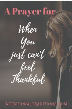 A Prayer for When You Just Can't Feel Thankful
