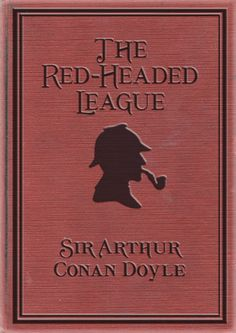 Sir Arthur Conan Doyle - The Red-Headed League / #awordfromjojo #Classics #SherlockHolmes #ArthurConanDoyle