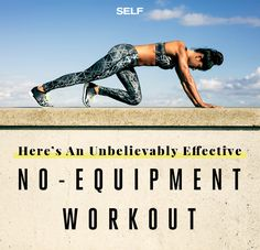 Here's An Unbelievably Effective No-Equipment Workout - SELF