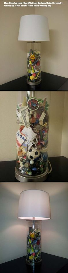 A mom collected everything that came out of her sons pockets before doing laundry over the years and made it into a cool lamp, which was given to him on his wedding day.
