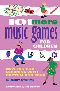 101 More Music Games for Children: New Fun and Learning w...