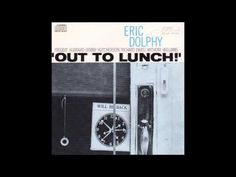 Eric Dolphy - Out to Lunch! (1964) [Full Album]