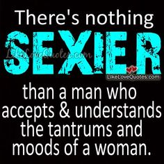 There's nothing sexier than a man who accepts