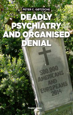 """Haven't yet read """"Deadly Psychiatry and Organized Denial."""" You can find a review here: http://www.madinamerica.com/2016/03/organized-denial-psychiatrys-quiet-desperation/"""