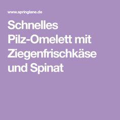 Schnelles Pilz-Omelett mit Ziegenfrischkäse und Spinat