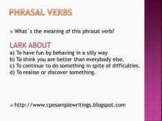 CPE sample writings: CPE PHRASAL VERBS
